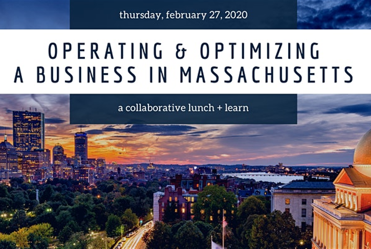 Lunch and Learn: Operating & Optimizing a Business in Massachusetts