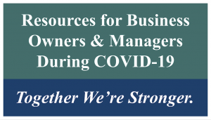 Resources for Business Owners & Managers During COVID-19